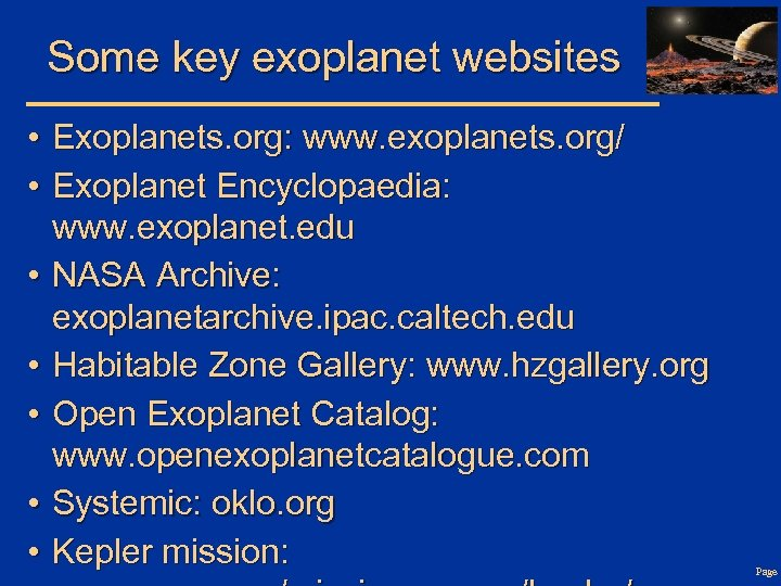 Some key exoplanet websites • Exoplanets. org: www. exoplanets. org/ • Exoplanet Encyclopaedia: www.