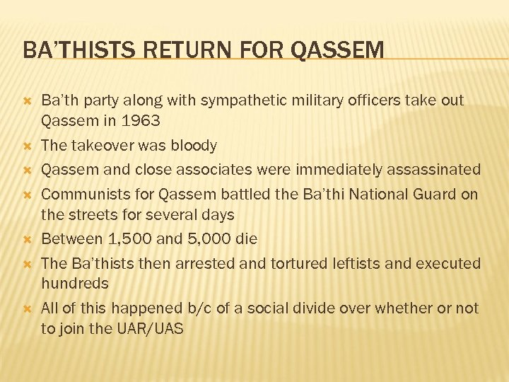 BA'THISTS RETURN FOR QASSEM Ba'th party along with sympathetic military officers take out Qassem
