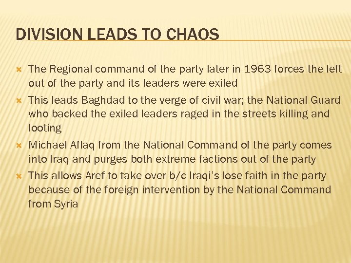 DIVISION LEADS TO CHAOS The Regional command of the party later in 1963 forces