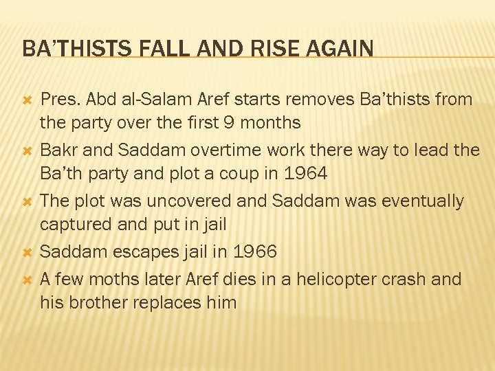 BA'THISTS FALL AND RISE AGAIN Pres. Abd al-Salam Aref starts removes Ba'thists from the