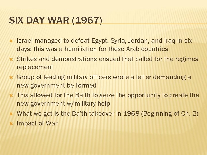 SIX DAY WAR (1967) Israel managed to defeat Egypt, Syria, Jordan, and Iraq in