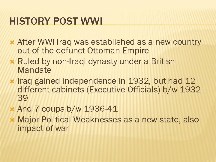 HISTORY POST WWI After WWI Iraq was established as a new country out of