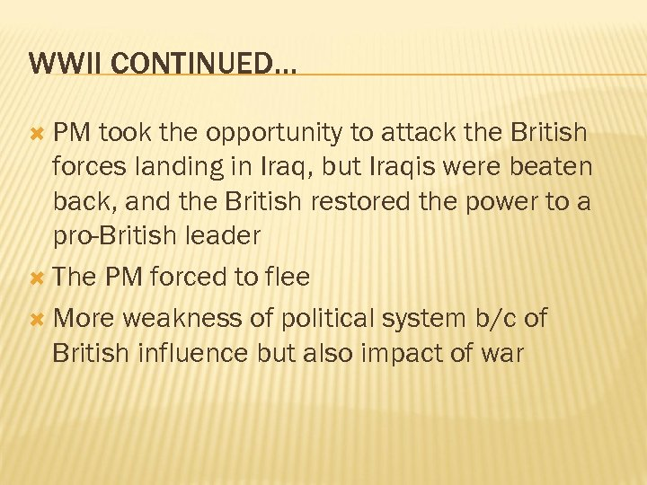 WWII CONTINUED… PM took the opportunity to attack the British forces landing in Iraq,