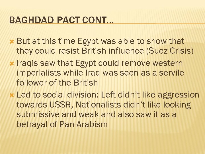 BAGHDAD PACT CONT… But at this time Egypt was able to show that they