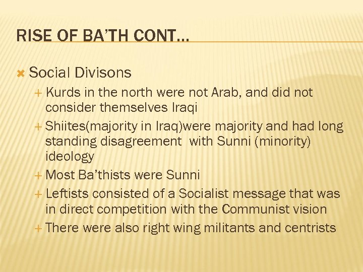 RISE OF BA'TH CONT… Social Divisons Kurds in the north were not Arab, and