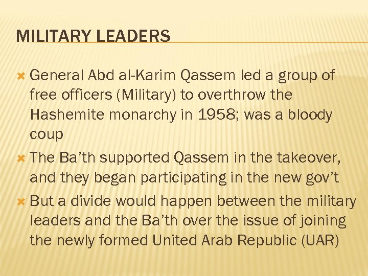 MILITARY LEADERS General Abd al-Karim Qassem led a group of free officers (Military) to