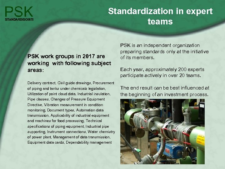Standardization in expert teams PSK work groups in 2017 are working with following subject