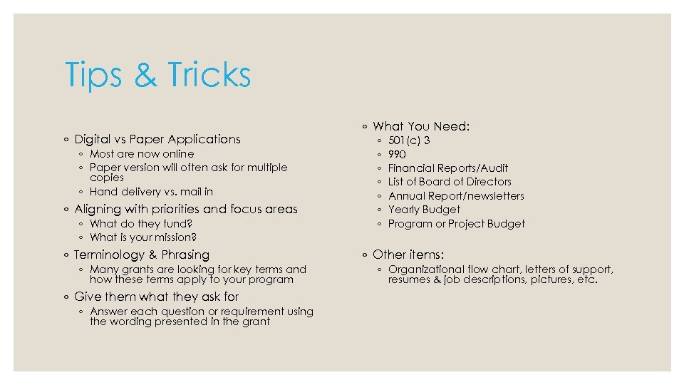 Tips & Tricks ◦ Digital vs Paper Applications ◦ Most are now online ◦