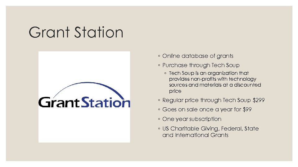 Grant Station ◦ Online database of grants ◦ Purchase through Tech Soup ◦ Tech