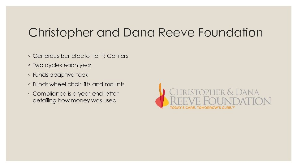 Christopher and Dana Reeve Foundation ◦ Generous benefactor to TR Centers ◦ Two cycles