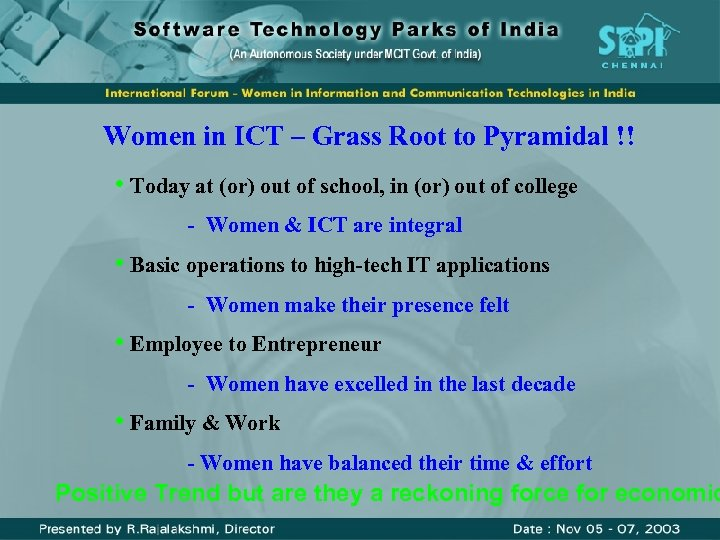 Women in ICT – Grass Root to Pyramidal !! • Today at (or) out