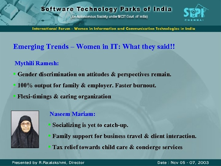 Emerging Trends – Women in IT: What they said!! Mythili Ramesh: • Gender discrimination