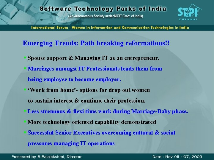 Emerging Trends: Path breaking reformations!! • Spouse support & Managing IT as an entrepreneur.