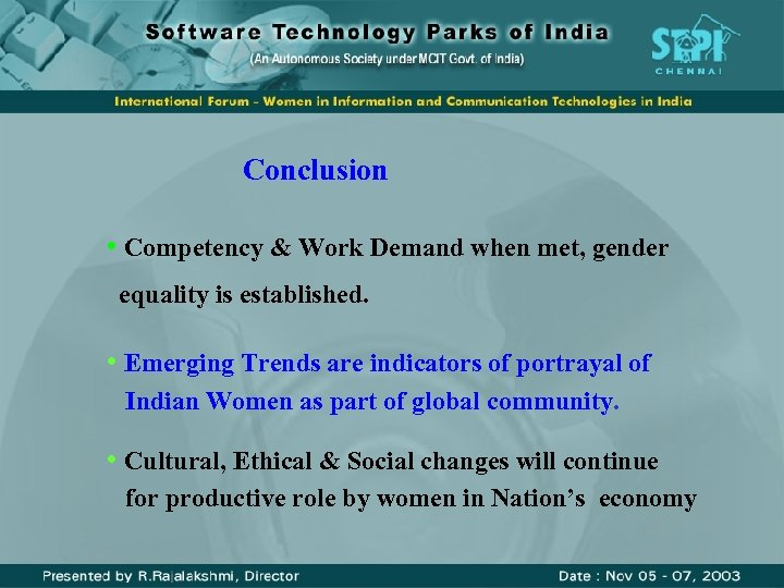 Conclusion • Competency & Work Demand when met, gender equality is established. • Emerging