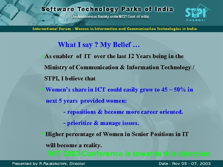 What I say ? My Belief … • As enabler of IT over the