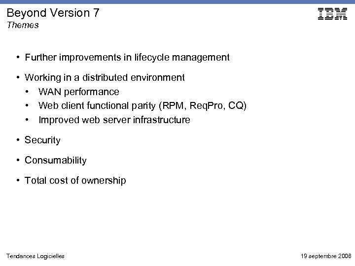 Beyond Version 7 Themes • Further improvements in lifecycle management • Working in a