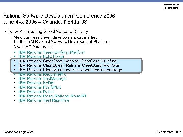 Rational Software Development Conference 2006 June 4 -8, 2006 – Orlando, Florida US •