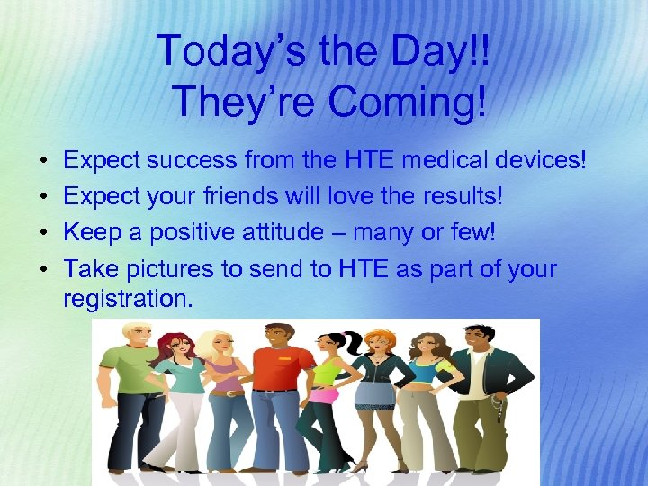 Today's the Day!! They're Coming! • • Expect success from the HTE medical devices!