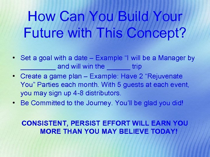 How Can You Build Your Future with This Concept? • Set a goal with