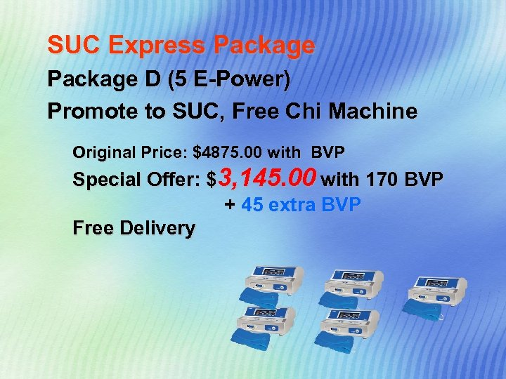 SUC Express Package D (5 E-Power) Promote to SUC, Free Chi Machine Original Price: