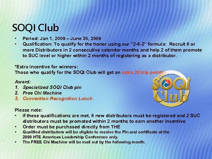 SOQI Club • • Period: Jan 1, 2009 – June 30, 2009 Qualification: To