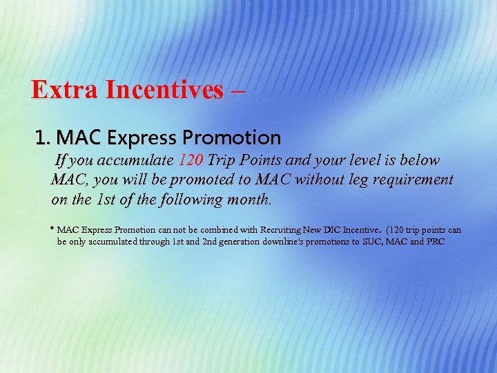 Extra Incentives – 1. MAC Express Promotion If you accumulate 120 Trip Points and