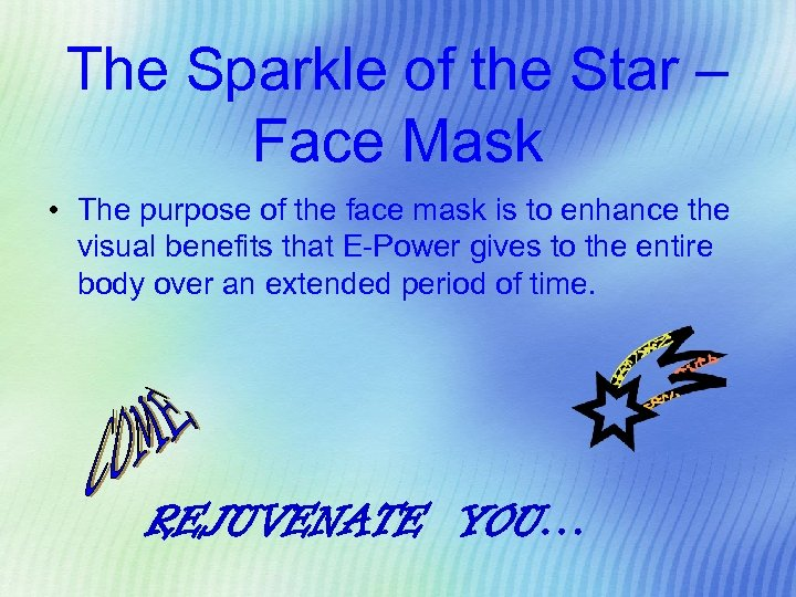 The Sparkle of the Star – Face Mask • The purpose of the face