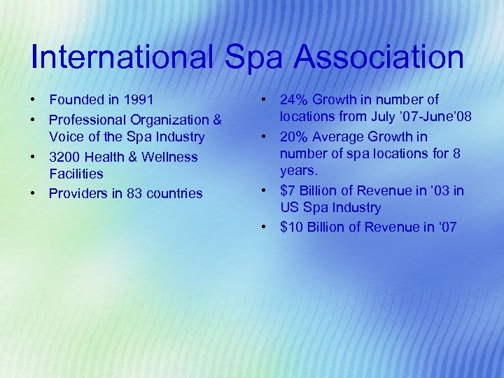 International Spa Association • Founded in 1991 • Professional Organization & Voice of the