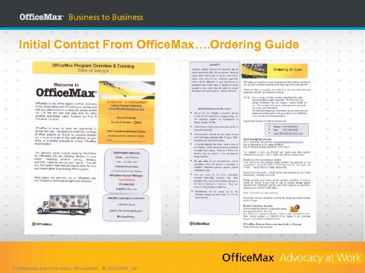 Initial Contact From Office. Max…. Ordering Guide Confidential and Proprietary Information © 2010 OMX,