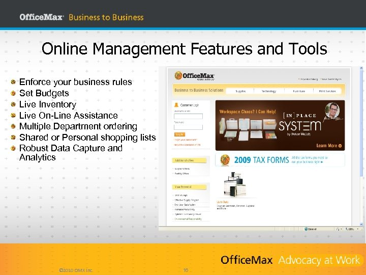 Online Management Features and Tools Enforce your business rules Set Budgets Live Inventory Live