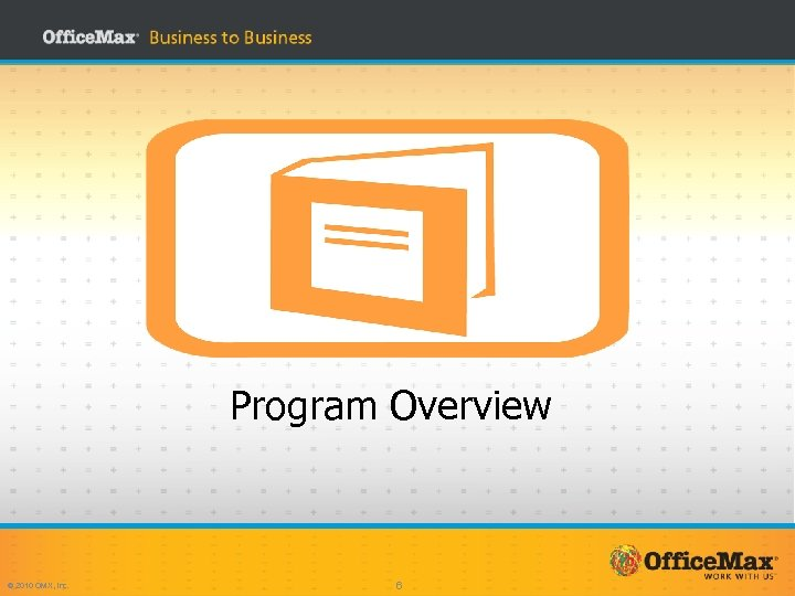 Program Overview © 2010 OMX, Inc. 6