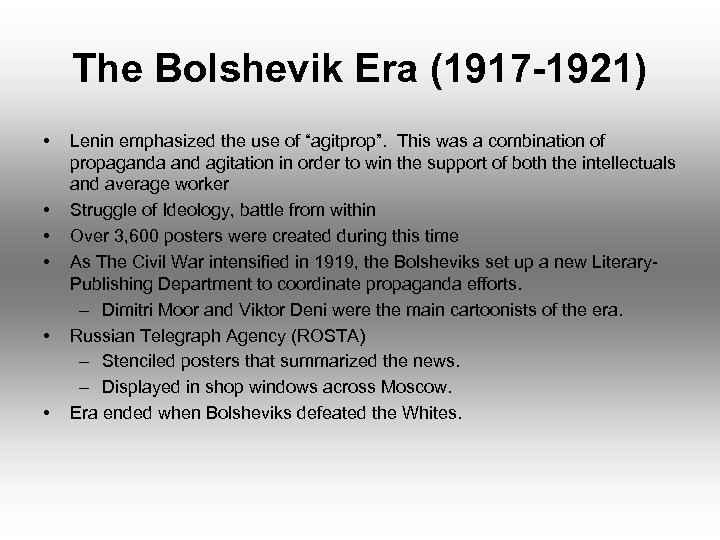 """The Bolshevik Era (1917 -1921) • • • Lenin emphasized the use of """"agitprop""""."""