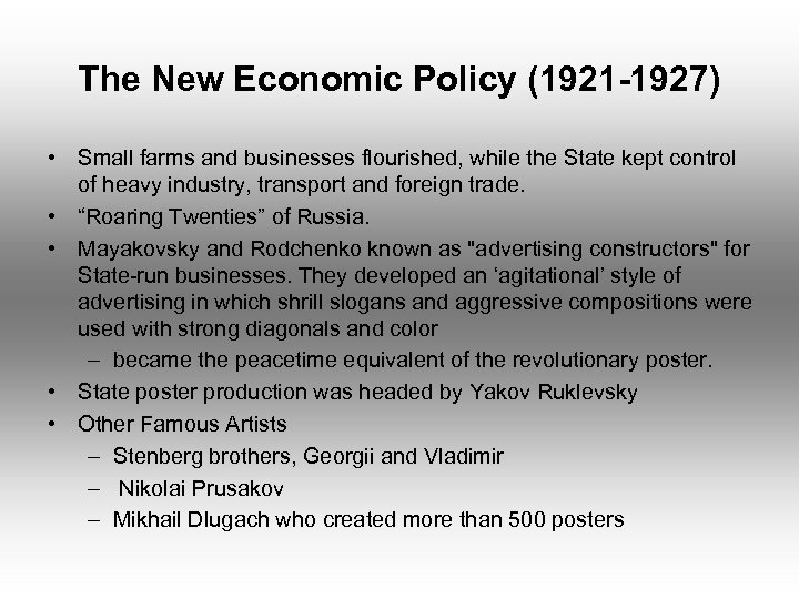 The New Economic Policy (1921 -1927) • Small farms and businesses flourished, while the