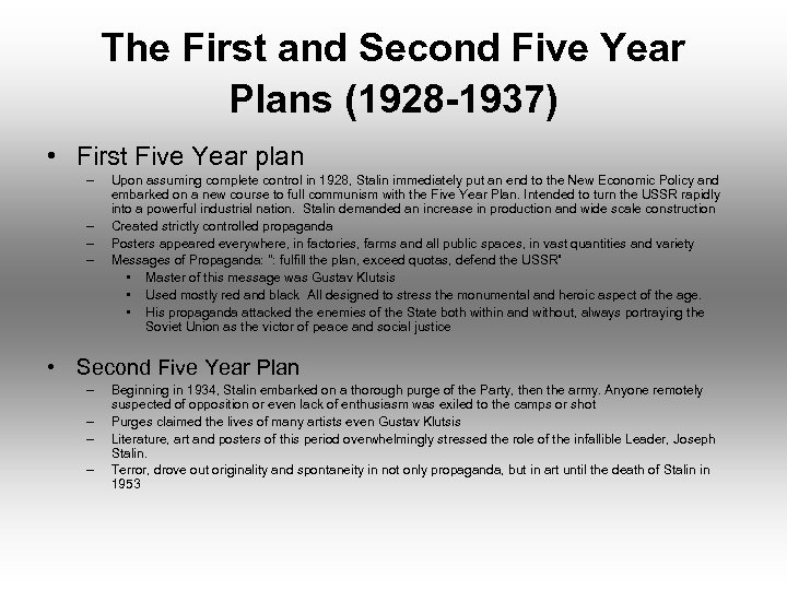 The First and Second Five Year Plans (1928 -1937) • First Five Year plan