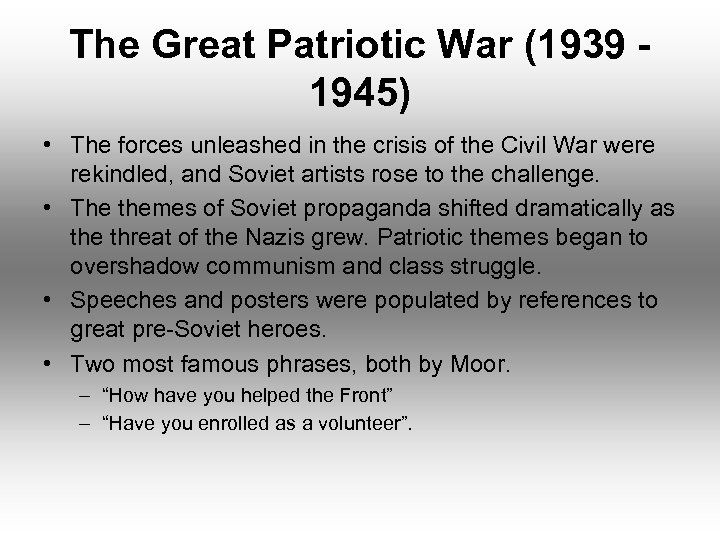 The Great Patriotic War (1939 1945) • The forces unleashed in the crisis of