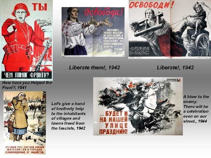 Liberate them!, 1942 Liberate!, 1942 How have you Helped the Front? , 1941 Let's