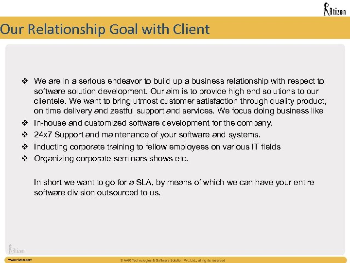 Our Relationship Goal with Client v We are in a serious endeavor to build