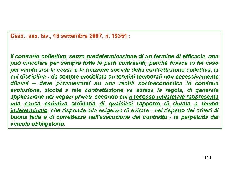 Cass. , sez. lav. , 18 settembre 2007, n. 19351 : Il contratto collettivo,