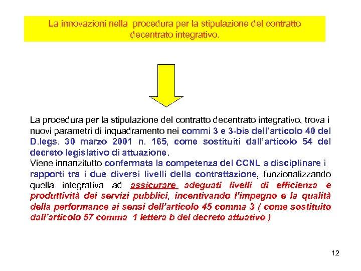 La innovazioni nella procedura per la stipulazione del contratto decentrato integrativo. La procedura per