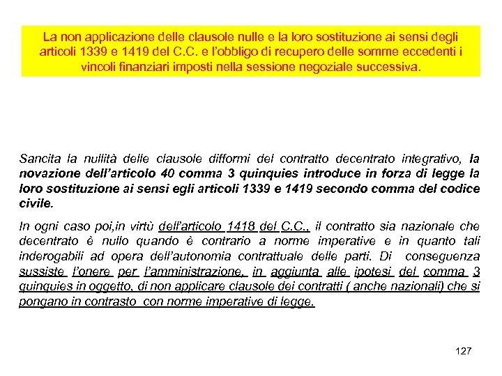 La non applicazione delle clausole nulle e la loro sostituzione ai sensi degli articoli