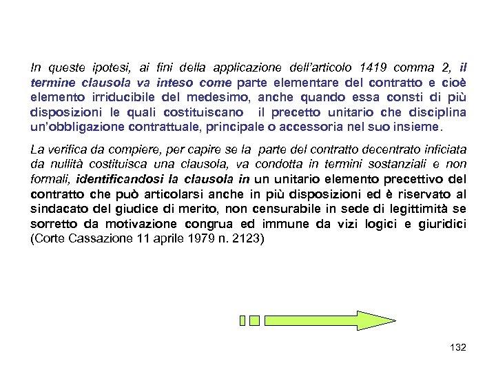 In queste ipotesi, ai fini della applicazione dell'articolo 1419 comma 2, il termine clausola