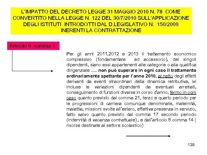 L'IMPATTO DEL DECRETO LEGGE 31 MAGGIO 2010 N. 78 COME CONVERTITO NELLA LEGGE N.