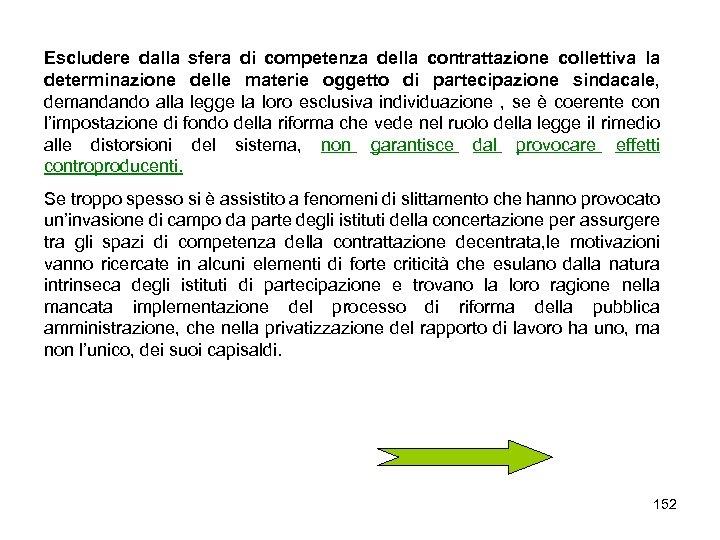 Escludere dalla sfera di competenza della contrattazione collettiva la determinazione delle materie oggetto di
