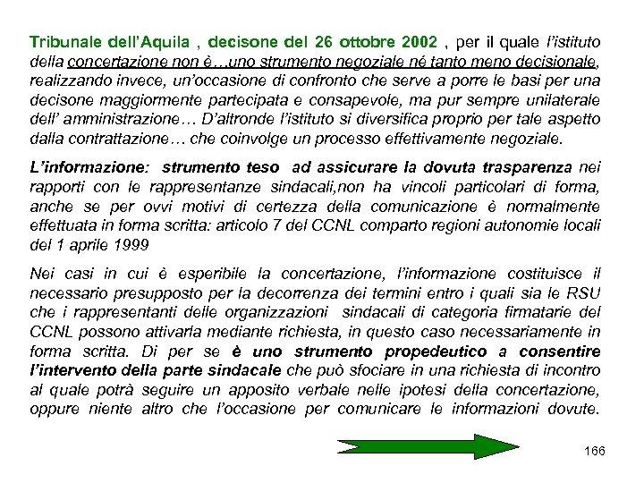 Tribunale dell'Aquila , decisone del 26 ottobre 2002 , per il quale l'istituto della