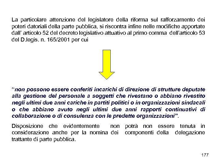 La particolare attenzione del legislatore della riforma sul rafforzamento dei poteri datoriali della parte