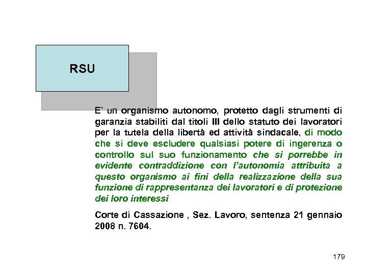 RSU E' un organismo autonomo, protetto dagli strumenti di garanzia stabiliti dal titoli III
