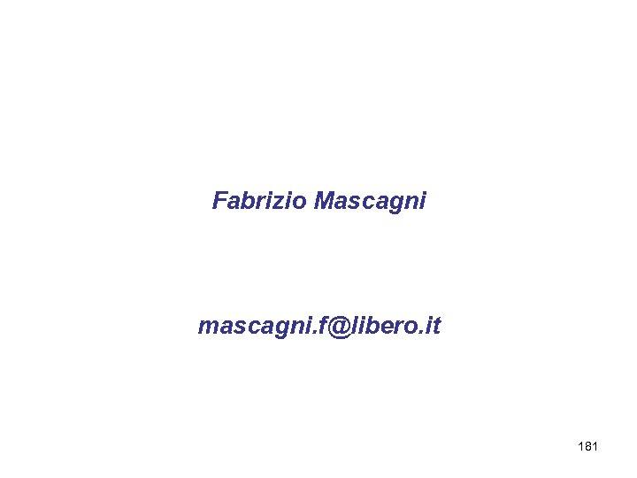 Fabrizio Mascagni mascagni. f@libero. it 181