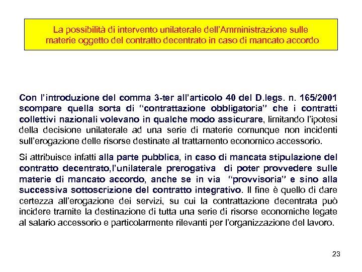 La possibilità di intervento unilaterale dell'Amministrazione sulle materie oggetto del contratto decentrato in caso