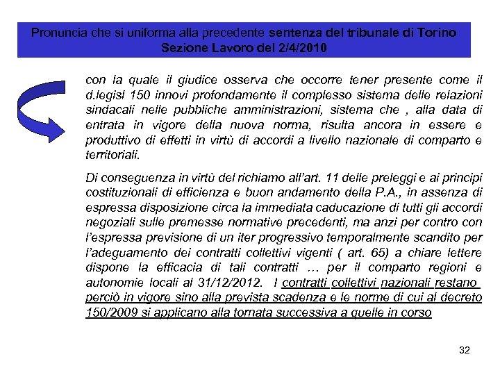 Pronuncia che si uniforma alla precedente sentenza del tribunale di Torino Sezione Lavoro del