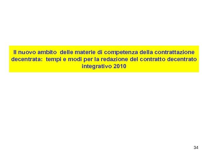 Il nuovo ambito delle materie di competenza della contrattazione decentrata: tempi e modi per